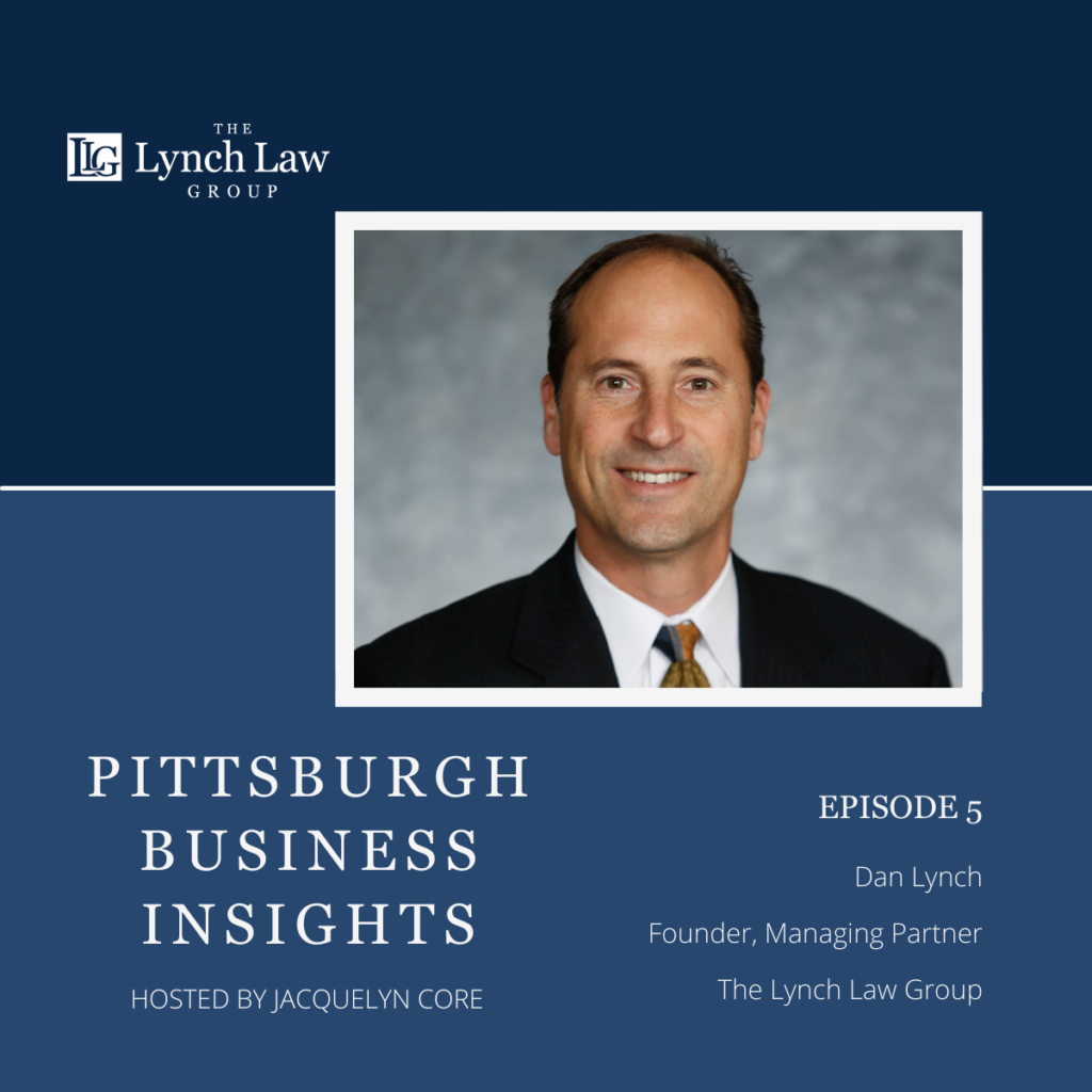 Pittsburgh Business Insights Episode 5 Daniel P. Lynch